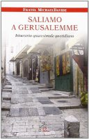 Saliamo a Gerusalemme - Michael Davide Semeraro
