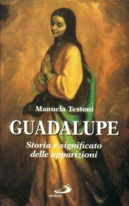 Copertina di 'Guadalupe. Storia e significato delle apparizioni'