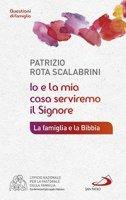 <<Io e la mia casa serviremo il Signore>> - Patrizio Rota Scalabrini