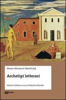 Archetipi letterari - Meletinskij Eleazar M.