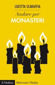 Copertina di 'Andare per monasteri'