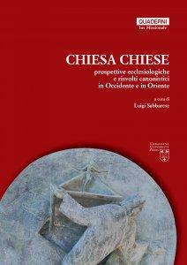 Copertina di 'Chiesa Chiese. Prospettive ecclesiologiche e risvolti canonistici in Occidente e in Oriente'