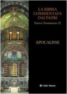 Copertina di 'La Bibbia commentata dai Padri. Nuovo Testamento [vol_12] /  Apocalisse'