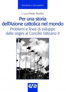 Copertina di 'Per una storia dell'Azione cattolica nel mondo'