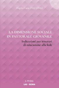 Copertina di 'La dimensione sociale in pastorale giovanile'