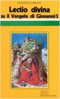 «Lectio divina» su il Vangelo di Giovanni [vol_3] - Gargano Innocenzo