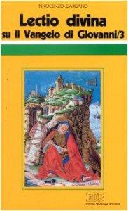 Copertina di '«Lectio divina» su il Vangelo di Giovanni [vol_3]'