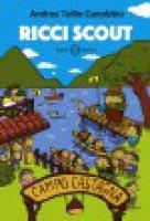 Campo Castagna. Ricci scout vol.1 - Canobbio Andrea T.
