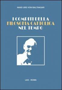 Copertina di 'I compiti della filosofia cattolica nel tempo'