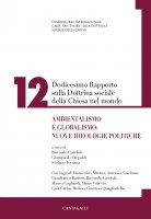 Dodicesimo rapporto sulla dottrina sociale della Chiesa nel mondo. Vol.12 - G. Crepaldi