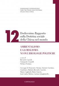 Copertina di 'Dodicesimo rapporto sulla dottrina sociale della Chiesa nel mondo. Vol.12'