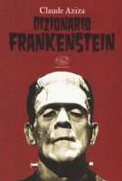 Dizionario Frankenstein - Aziza Claude