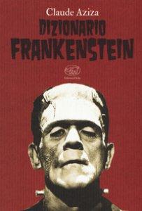 Copertina di 'Dizionario Frankenstein'