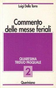 Copertina di 'Commento delle messe feriali [vol_2] / Quaresima triduo pasquale'