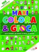 Maxi colora & gioca. con la fantasia, gli animali, le vacanze, la natura
