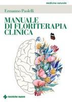 Manuale di floriterapia clinica - Paolelli Ermanno