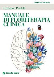 Copertina di 'Manuale di floriterapia clinica'