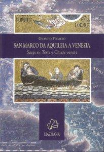 Copertina di 'San Marco da Aquileia a Venezia. Saggi su terre e chiese venete'