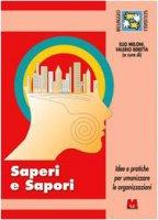 Saperi e sapori. Idee e pratiche per umanizzare le organizzazioni. Con DVD - Meloni Elio, Beretta Valerio