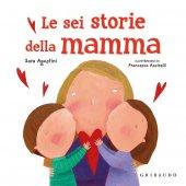 Le sei storie della mamma - Sara Agostini