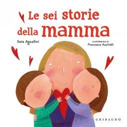 Copertina di 'Le sei storie della mamma'