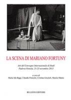 La scena di Mariano Fortuny. Atti del Convegno (Padova-Venezia, 2013)