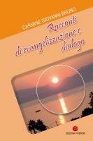 Racconti di evangelizzazione e dialogo. - Carmine Giovanni Bruno