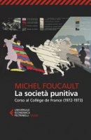La società punitiva. Corso al Collège de France (1972-1973) - Foucault Michel