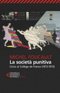 Copertina di 'La società punitiva. Corso al Collège de France (1972-1973)'