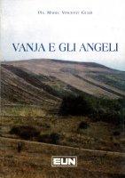 Vanja e gli angeli - Pia M. Vincenti Guzzi