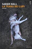 La terra dei lupi - Hall Sarah