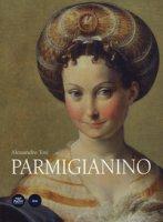 Parmigianino. Ediz. a colori - Tosi Alessandro