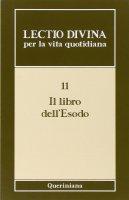 Lectio divina per la vita quotidiana [vol_11] /  Il libro dell'Esodo - Benedettine dell'Isola S. Giulio