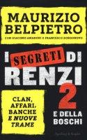 I segreti di Renzi 2 e della Boschi - Belpietro Maurizio, Borgonovo Francesco, Amadori Giacomo
