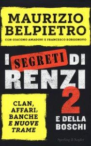 Copertina di 'I segreti di Renzi 2 e della Boschi'