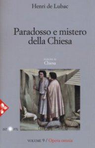 Copertina di 'Opera omnia. Volume 9. Paradosso e mistero della Chiesa'
