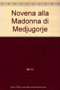 Copertina di 'Novena alla Madonna di Medjugorje'