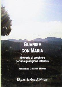 Copertina di 'Guarire con Maria'