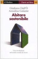 Abitare sostenibile - Giuliano Dall'ò, Annalisa Galante