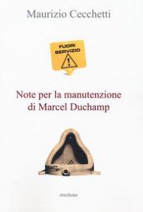 Copertina di 'Fuori servizio. Note per la manutenzione di Marcel Duchamp'