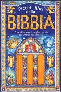 Copertina di 'Piccoli libri della Bibbia. 10 minilibri con le migliori storie dell'Antico Testamento'