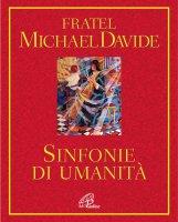 Sinfonie di umanità - MichaelDavide Semeraro