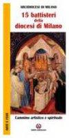 Quindici battisteri della diocesi di Milano. Cammino artistico e spirituale - Arcidiocesi di Milano