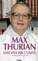 Una vita per l'unità - Max Thurian