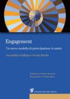 Engagement. Un nuovo modello di partecipazione in sanità - Graffigna Guendalina, Barello Serena