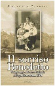 Copertina di 'Il sorriso Benedetto. Pellegrinaggio nella terra d'infanzia di Papa Benedetto XVI'
