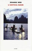 L' antica nave - Wei Zhang