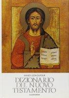 Dizionario del Nuovo Testamento - Léon Dufour Xavier