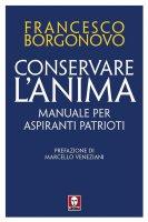 Conservare l'anima - Francesco Borgonovo