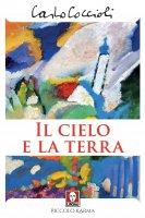 Cielo e la terra. (Il) - Carlo Coccioli
